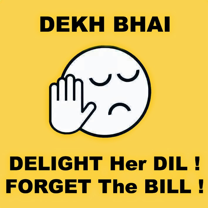 DELIGHT Her DIL FORGET The BILL